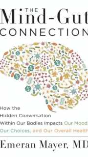 THE MIND – GUT CONNECTION, Emeran Mayer MD